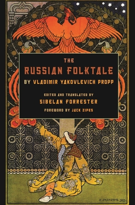 Russian Folktale by Vladimir Yakovlevich Propp - Propp, Vladimir Yakovlevich, and Zipes, Jack (Foreword by), and Forrester, Sibelan (Translated by)
