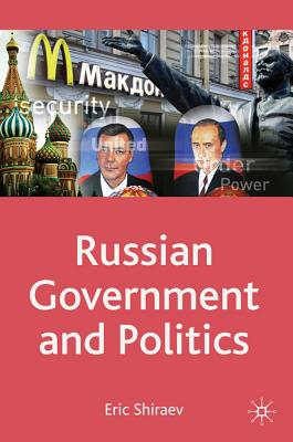 Russian Government and Politics: Comparative Government and Politics - Shiraev, Eric, Professor