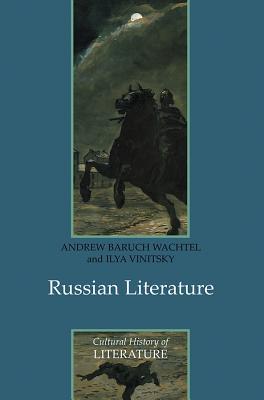 Russian Literature - Wachtel, Andrew Baruch, and Vinitsky, Ilya