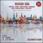 Russian Soul: Works for String Orchestra