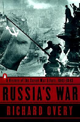 Russia's War: A History of the Soviet Effort: 1941-1945 - Overy, Richard