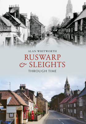 Ruswarp & Sleights Through Time - Whitworth, Alan