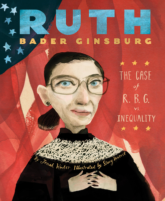 Ruth Bader Ginsburg: The Case of R.B.G. vs. Inequality - Winter, Jonah