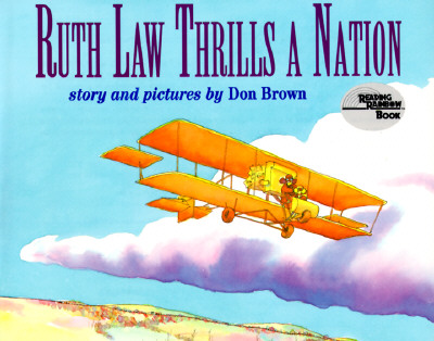 Ruth Law Thrills a Nation - Brown, Don