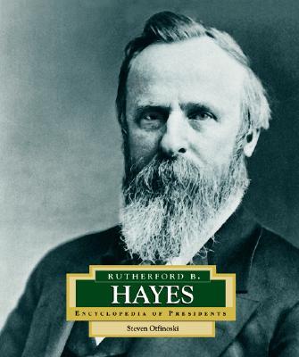 Rutherford B. Hayes: America's 19th President - Otfinoski, Steven