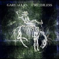 Ruthless - Gary Allan