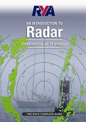 RYA Introduction to Radar: The RYA'S Complete Guide - Royal Yachting Association