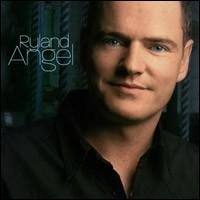 Ryland Angel - Ryland Angel
