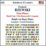 Rzewski: Four Pieces; Hard Cuts; The Housewife's Lament