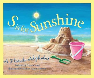 S is for Sunshine: A Florida Alphabet - Crane, Carol