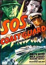 S.O.S. Coast Guard [Serial] - Alan James; Ford I. Beebe; William Witney