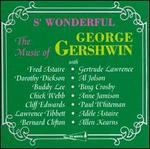 S' Wonderful: The Music of George Gershwin