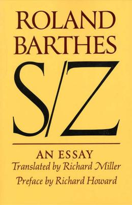 S/Z: An Essay - Barthes, Roland, Professor, and Miller, Richard (Translated by), and Howard, Richard (Preface by)