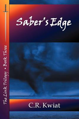 Saber's Edge - Book Three of the Link Trilogy - Kwiat, C R