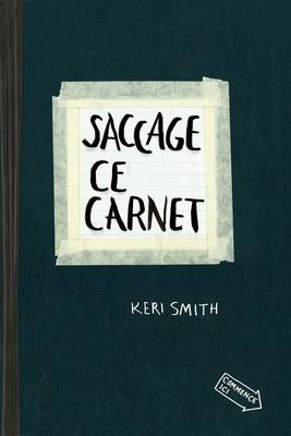 Saccage Ce Carnet - Smith, Keri