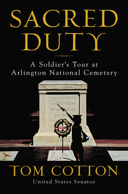 Sacred Duty: A Soldier's Tour at Arlington National Cemetery - Cotton, Tom