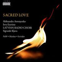 Sacred Love - Aleksandrs Antonenko (tenor); Ieva Ezeriete (soprano); Latvian Radio Choir (choir, chorus); Sigvards Klava (conductor)