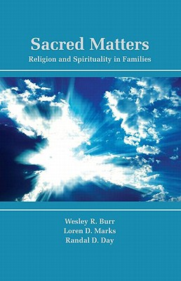 Sacred Matters: Religion and Spirituality in Families - Burr, Wesley R, and Marks, Loren D, and Day, Randal D