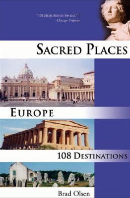 Sacred Places Europe: 108 Destinations - Olsen, Brad