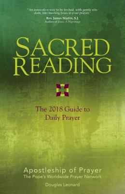 Sacred Reading: The 2018 Guide to Daily Prayer - Apostleship of Prayer, and Leonard, Douglas