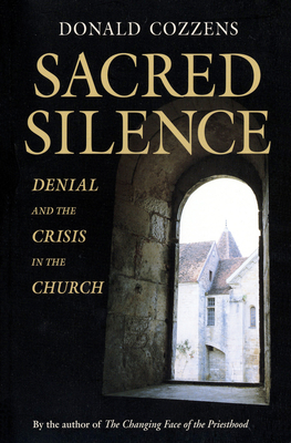 Sacred Silence: Denial and Crisis in the Church - Cozzens, Donald B, Ph.D.
