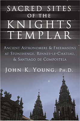 Sacred Sites of the Knights Templar - Young, John K, and Quayside