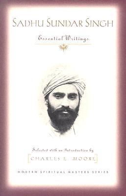 Sadhu Sundar Singh: Essential Writings - Singh, Sundar