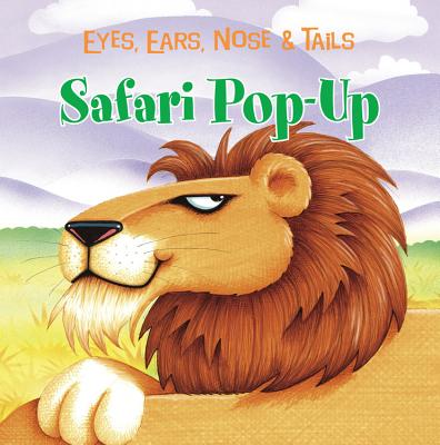 Safari Pop-Up: Eyes, Ears, Nose & Tails - The Book Company Editorial