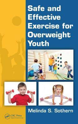 Safe and Effective Exercise for Overweight Youth - Sothern, Melinda S