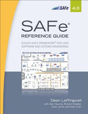SAFe (R) 4.0 Reference Guide: Scaled Agile Framework (R) for Lean Software and Systems Engineering - Leffingwell, Dean