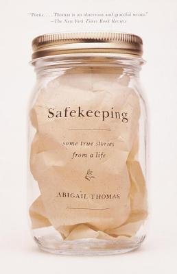 Safekeeping: Some True Stories from a Life - Thomas, Abigail
