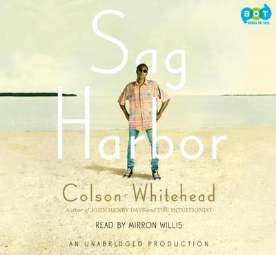 Sag Harbor - Whitehead, Colson, and Willis, Mirron (Read by)