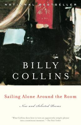 Sailing Alone Around the Room: New and Selected Poems - Collins, Billy, Professor