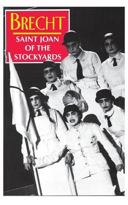 Saint Joan of the Stockyards - Brecht, Bertolt, and Willett, John (Editor), and Manheim, Ralph (Editor)