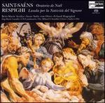 Saint-Saëns: Oratorio de Noël; Respighi: Lauda per la Nativià del Signore