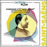 """Saint-Saëns: Symphonie No. 3 """"Avec Orgue""""; Concerto pour Piano No. 4"""
