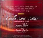 Saint-Saëns: Symphony No. 3; Poulenc: Organ Concerto; Barber: Toccata Festiva