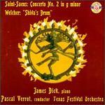 Saint-Saens,Camille: Piano Concerto No. 2; Welcher: Piano Concerto (Shiva's Drum)