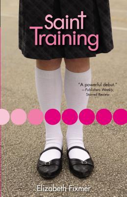 Saint Training - Fixmer, Elizabeth