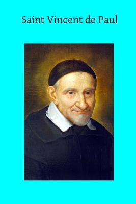 Saint Vincent de Paul - Partridge, Mildred (Translated by), and Hermenegild Tosf, Brother (Editor), and Broglie, Emmanuel De