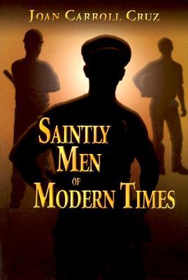 Saintly Men of Modern Times - Cruz, Joan Carroll