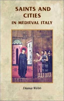 Saints and Cities in Medieval Italy - Webb, Diana (Translated by)