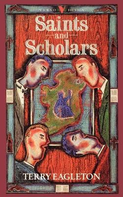 Saints and Scholars - Eagleton, Terry