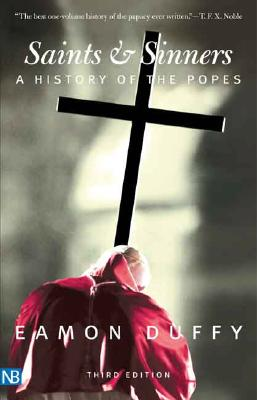 Saints and Sinners: A History of the Popes; Third Edition - Duffy, Eamon, Dr.
