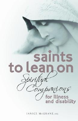 Saints to Lean on: Spiritual Companions for Illness and Disability - MC Grane, Janice