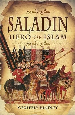 Saladin: Hero of Islam - Hindley, Geoffrey