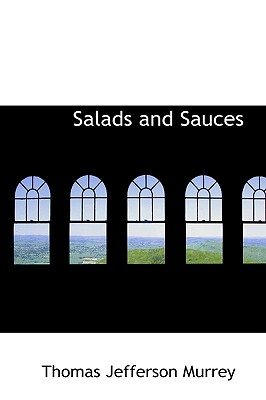 Salads and Sauces - Murrey, Thomas Jefferson