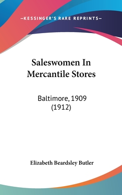 Saleswomen in Mercantile Stores: Baltimore, 1909 (1912) - Butler, Elizabeth Beardsley