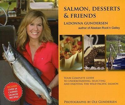 Salmon, Desserts & Friends - Gundersen, Ladonna