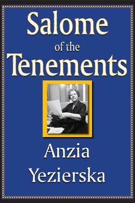 Salome of the Tenements - Yezierska, Anzia